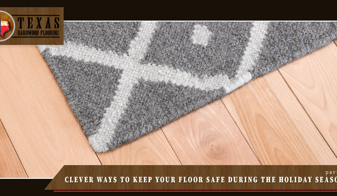 Dallas Flooring Clever Ways To Keep Your Floor Safe