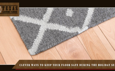 Clever Ways to Keep Your Floor Safe During The Holiday Season- Part 2
