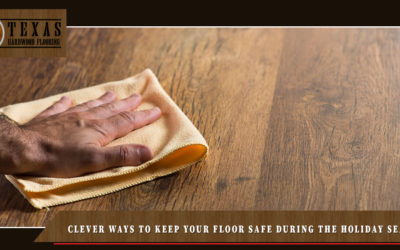 Clever Ways to Keep Your Floor Safe During The Holiday Season- Part 3