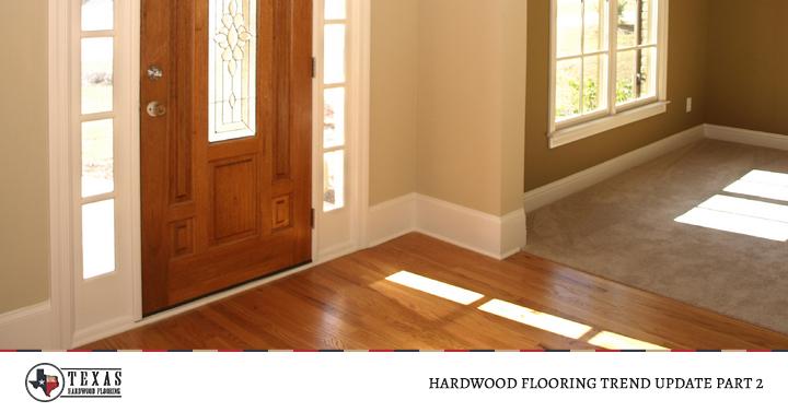 Hardwood Flooring Trend Update Part 2