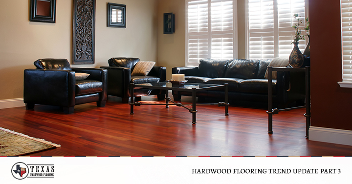 Hardwood Flooring Trend Update Part 3