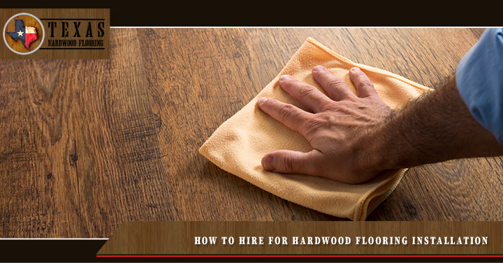 How to Hire for Hardwood Flooring Installation