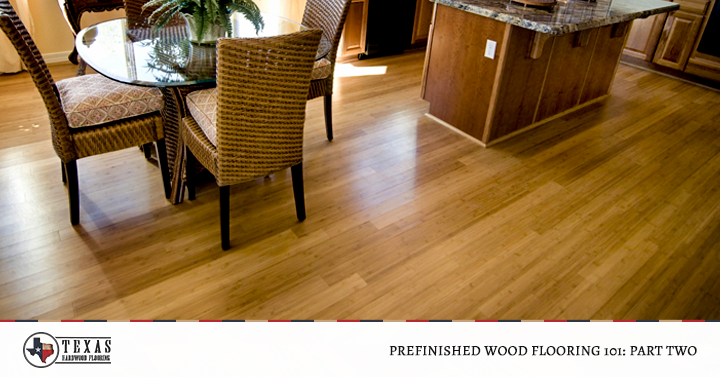 Prefinished Wood Flooring 101: Part Two