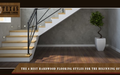 The 4 Best Hardwood Flooring Styles For the Beginning of 2019