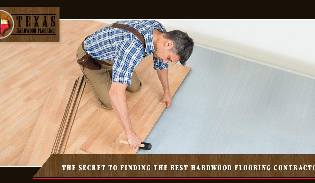 The Secret to Finding The Best Hardwood Flooring Contractor