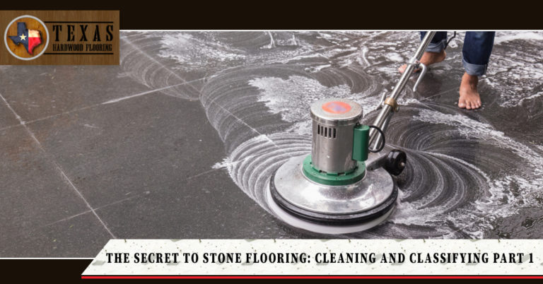 The Secret to Stone Flooring: Classification Part 1
