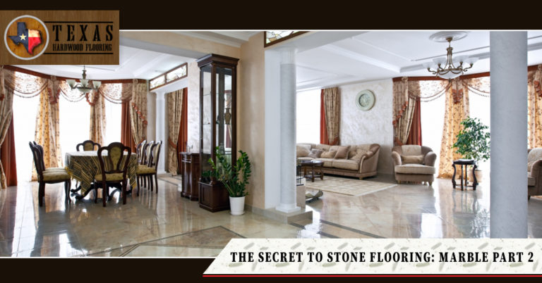 The Secret To Stone Flooring: Marble Part 2