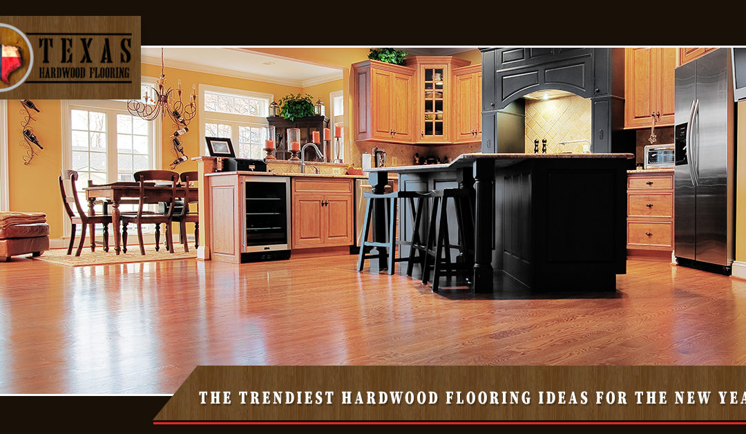 The Trendiest Hardwood Flooring Ideas For The New Year